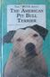 THE TRUTH ABOUT THE AMERICAN PIT BULL TERRIER, RICHAR F. STRATTON, T. H. F. PUBLICATIONS INC.,  LTD., 1991