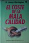 EL COSTE DE LA MALA CALIDAD,  H. JAMES  HARRINGTON,  EDICIONES DIAZ DE SANTOS, S.A.,  1990