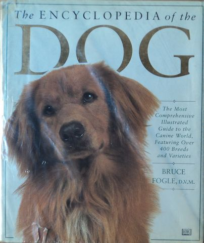 THE ENCYCLOPEDIA OF THE DOG, BRUCE FOGLE, D.V.M., DK PUBLISHING BOOK, 1995