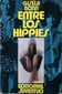 ENTRE LOS HIPPIES,GISELA BONN,  EDITORIAL JUVENTUD, 1971